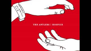 The Antlers - Atrophy ( w/lyrics)