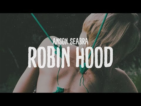 Robin Hood - Anson Seabra