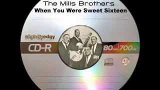 The Mills Brothers - When You Were Sweet Sixteen