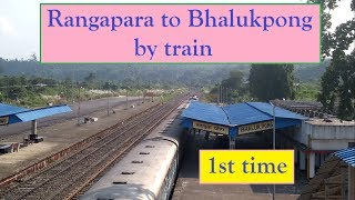 preview picture of video 'full journey #Rangapara north to #Bhalukpong 1st time by train #NFR'