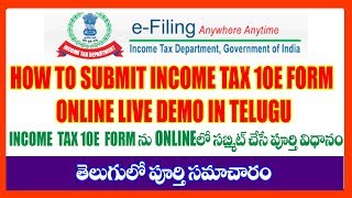 HOW TO SUBMIT INCOME TAX FORM 10E Online IN TELUGU 2019-20