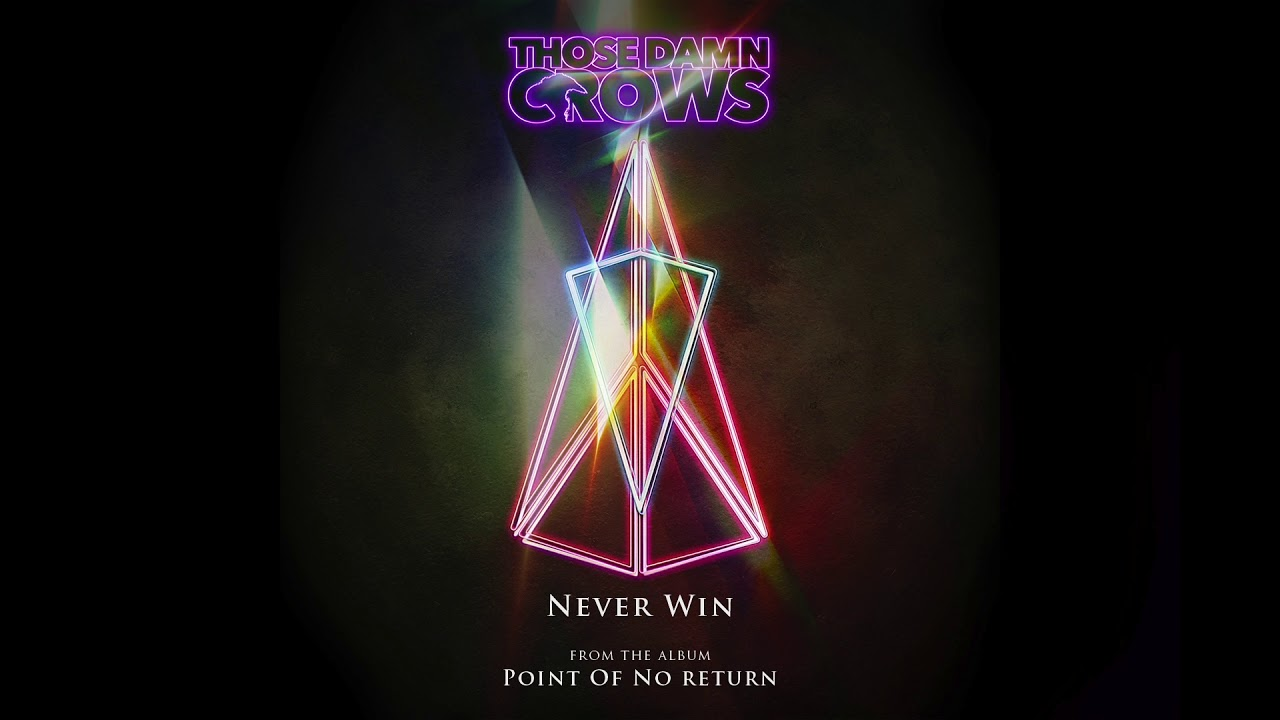 THOSE DAMN CROWS - Never win