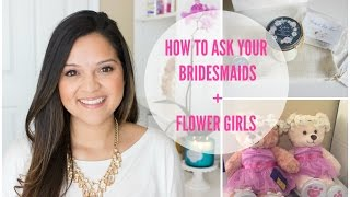 Wedding Planning: Will You be My Bridesmaid + Flower Girl Ideas