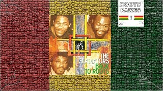 The Gladiators   Back To Roots (FULL ALBUM)  🎧🔊