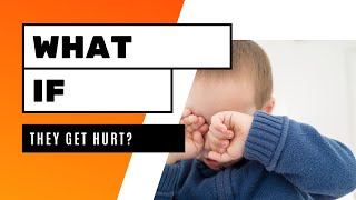 What if my child gets hurt?