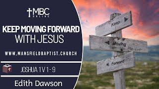 Joshua 1 v 1-9 Moving Forward with Jesus