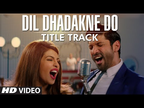 Dil Dhadakne Do ft Priyanka Chopra Farhan Akhtar