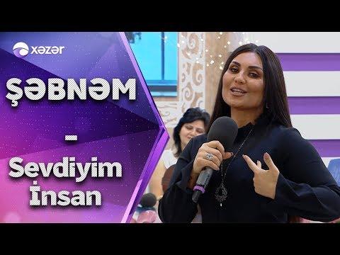 Şəbnəm Tovuzlu - Sevdiyim İnsan