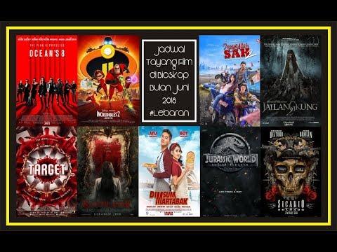Jadwal tayang film di bioskop kesayangan anda bulan juni 2018  lebaran   xxi 21 cinemaxx dll