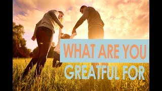 What are You Grateful for Right Now?
