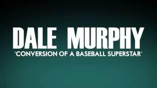 Dale Murphy: Conversion Of A Baseball Superstar