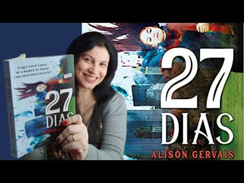 27 dias ?e se você pudesse trazer alguém de volta à vida ?? de Alison Gervais