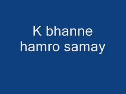 K Bhanne Hamro Samay By Bikash Gurung.wmv Mp3
