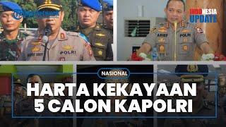 5 Nama Calon Kapolri Diungkap, Ini Daftar Harta Kekayaannya, Arief Sulistyanto Jadi yang Terkaya