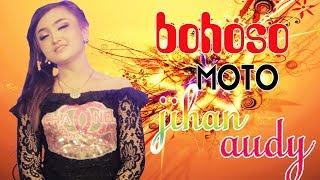 Jihan Audy   Bohoso Moto [OFFICIAL]