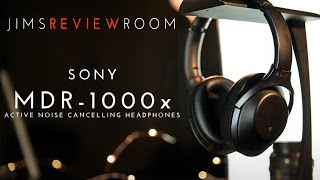 Sony MDR-1000x Noise Cancelling Headphone - REVIEW