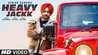 Heavy Jackk: Upkar Sandhu (Full Song) Gupz Sehra   Preet Judge   Latest Punjabi Songs 2019