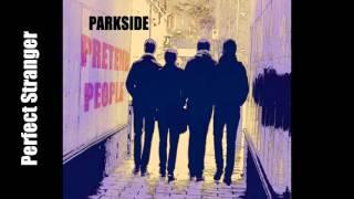 Parkside - Perfect stranger - Original Song