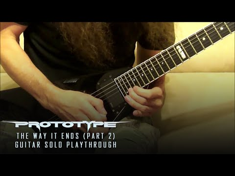 Prototype - The Way It Ends - Guitar Solo #2 - Kragen Lum