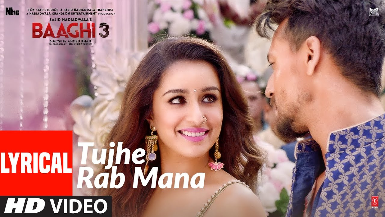 Song tujhe rab mana lyrics-Baaghi3-Singer - Rochak Feat. Shaan Music - Rochak Kohli Lyrics - Gurpreet Saini, Gautam G Sharma, Music Label: T-Series