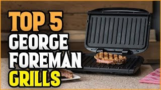 ✅ Best George Foreman Grills 2019 - Top 5 George Foreman Grill (Buying Guide).