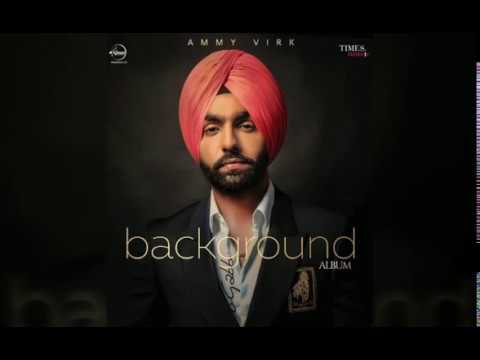 Background (Official Video) | Ammy Virk | Mix Singh | Latest Punjabi Song 2018