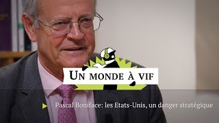 Pascal Boniface: les Etats-Unis, un danger stratégique pour la planète