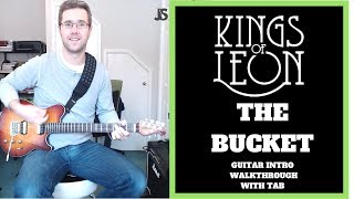 Kings Of Leon - The Bucket guitar lesson