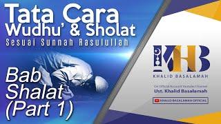 Tata Cara Wudhu' dan Shalat - Bab Shalat (Part 1)