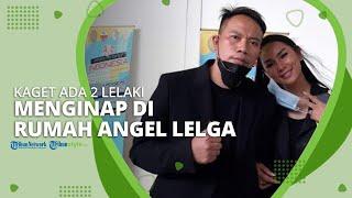 Vicky Prasetyo Sudah Curiga dan Kaget Ada 2 Lelaki Menginap di Rumah Angel Lelga