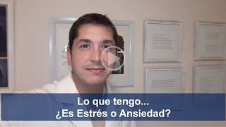 Lo que tengo... ¿Es Estrés o Ansiedad? - Dr. Adrián Jaime