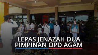Bupati Indra Catri Lepas Jenazah Dua Pimpinan OPD Agam, Keluarga Mendiang Diminta Tabah dan Ikhlas
