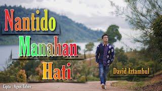 Download lagu David Iztambul Nan Tido Manahan Hati Mp3