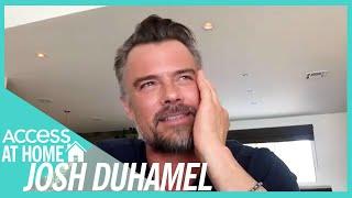 Josh Duhamel Misses Cuddling Amid Self-Isolation   #AccessAtHome