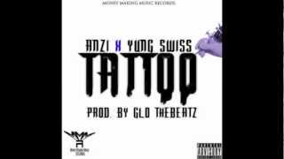 Tattoo Anzi X  Yung Swiss Prod, Glo The Beatz