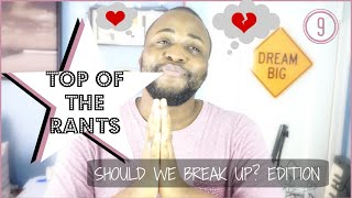 TOP OF THE RANTS 9: Should We Break Up? Edition | Ariana Grande | Drake | James Bay | Geeerant