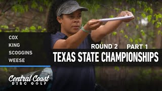 2021 Texas State Championships - Round 2 Part 1 - Cox, King, Scoggins, Weese