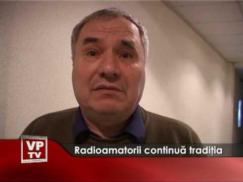 Radioamatorii continuă tradiţia