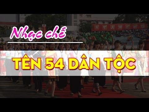 Nhạc chế   Tên 54 Dân Tộc Việt Nam   Nghe hay quá