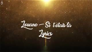 Louane - Si t'étais là [Lyrics/Paroles]