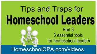 Homeschool Leader: Tips & Traps Part 3