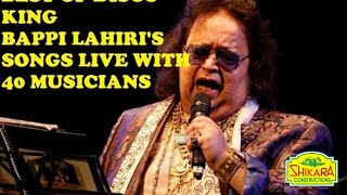 Best Of Bappi Lahiri's Songs Live with 40 Musicians By