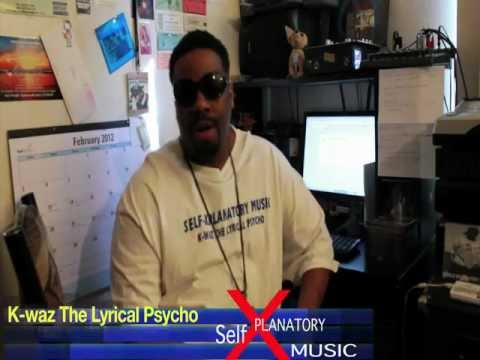 Interview with K-waz The Lyrical Psycho Self-X  Music