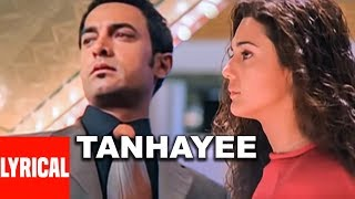 Tanhayee Full Song Lyrical Video | Dil Chahta Hai | Amir