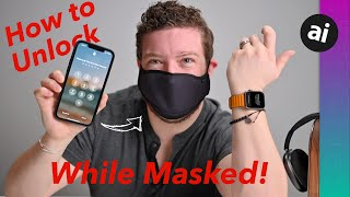 How to Unlock Your iPhone While Wearing a MASK!