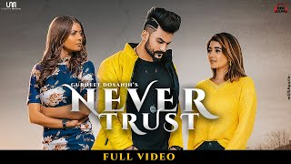 NEVER TRUST SONG LYRICS GURNEET DOSANJH