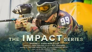 The Impact Series - Episode 9 - Paris, World Cup Paintball