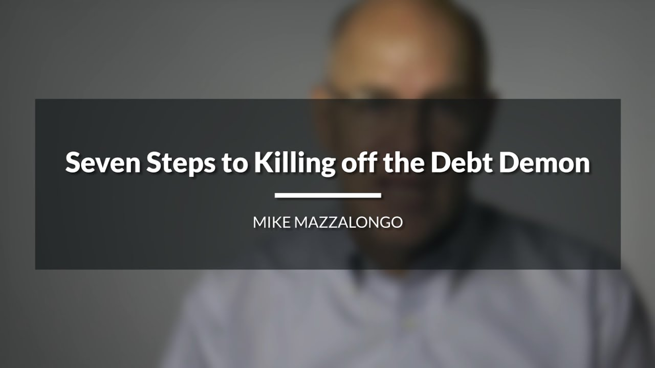 Seven Steps to Killing off the Debt Demon