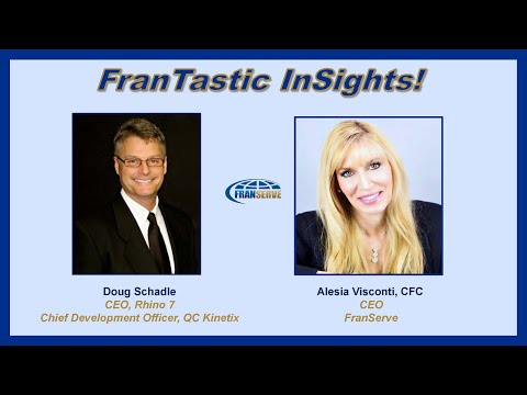 , title : 'FranServe presents FranTastic InSights with Doug Schadle, QC Kinnetix / Rhino7