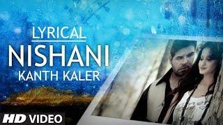 Nishaani by Kanth Kaler Full Song with Lyrics | Sajda - Tere